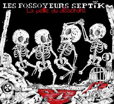 Les Fossoyeurs Septik - La pelle du désordre