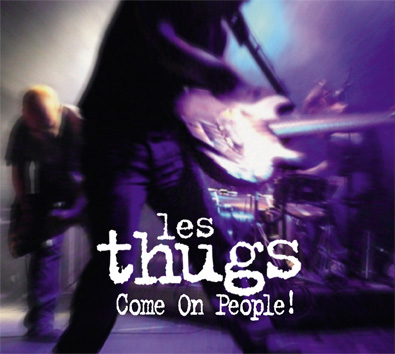 Les Thugs - Come on people