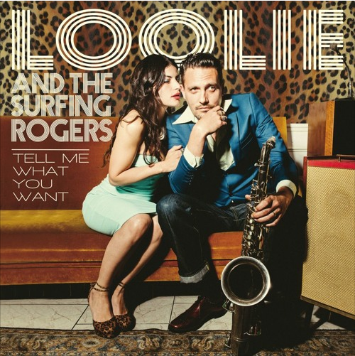 Loolie and the surfing rogers - Tell me what you want (LP)