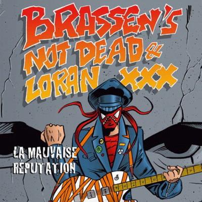 Loran XXX + Brassen's not dead - la mauvaise réputation (EP)