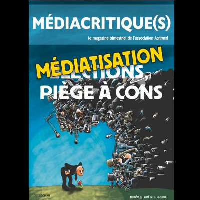 Mediacritique(s) - no3 - avril 2012 - Elections/médiatisation pi