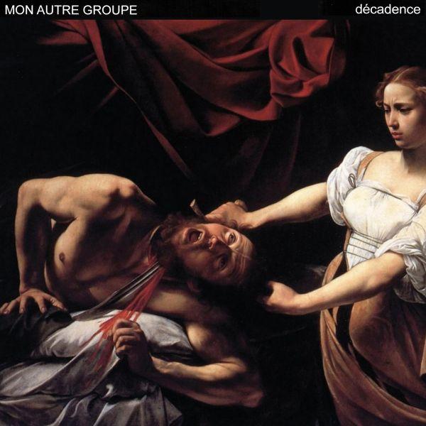 Mon autre groupe - Décadence (EP)