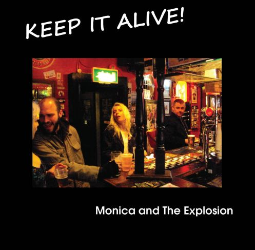 Monica and The Explosion - Keep it alive