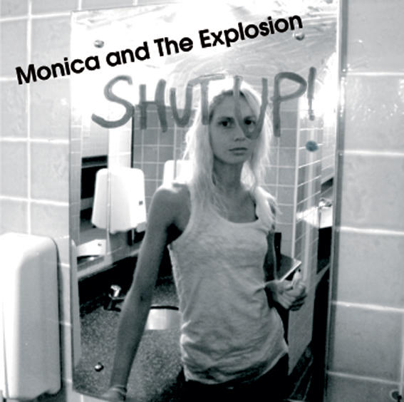 Monica and The Explosion - Shut Up !