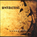 Never Built Ruins - Built to love