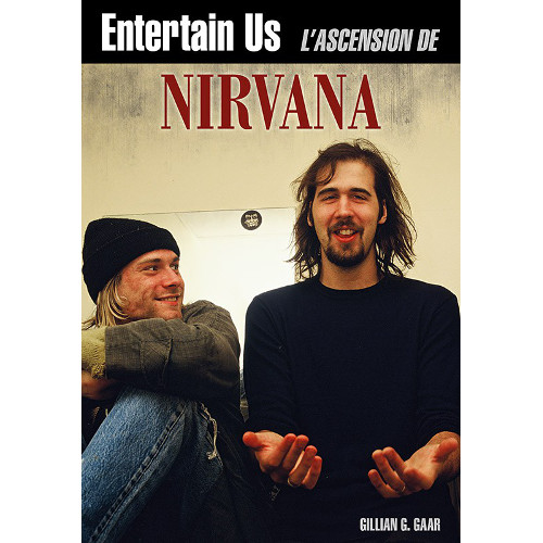 Entertain Us, l'ascension de Nirvana