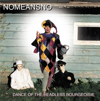 No Means No - Dance of the Headless Bourgeoisie
