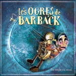 Les Ogres de Barback - Du simple au néant