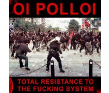 Oi Polloi - total resistance to the fucking system