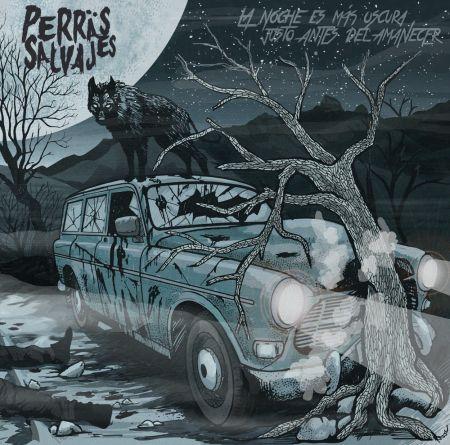 Perras Salvajes - La noche es más oscura justo antes del amanecer  (LP)