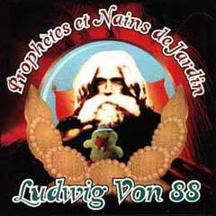 Ludwig Von 88 - Prophetes et nains de jardin