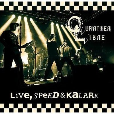 Quartier libre - Live, speed and Kalark