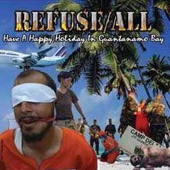 Refuse/All - have a happy holiday in guantanamo bay