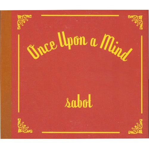 Sabot - Once Upon A Mind