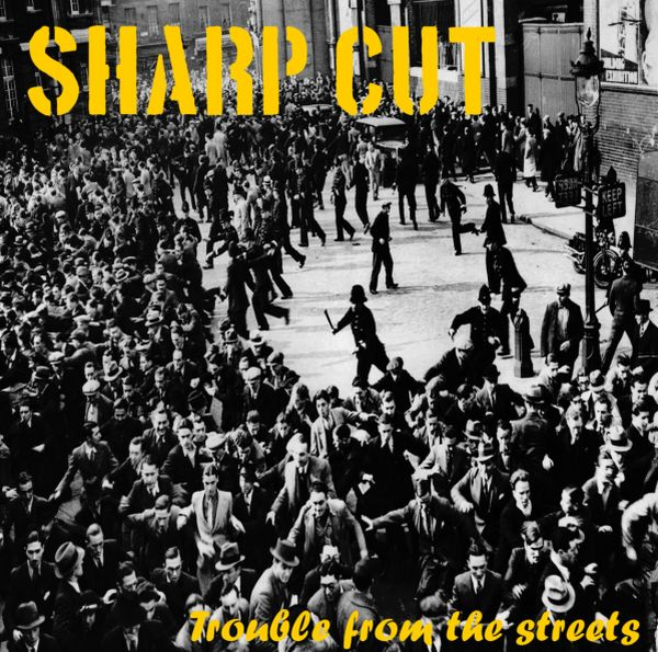 Sharp Cut - Trouble from the streets (LP)