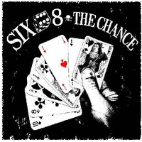 Six 8 - The chance
