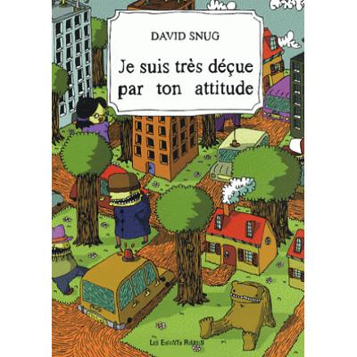 Je suis très déçue par ton attitude - David Snug