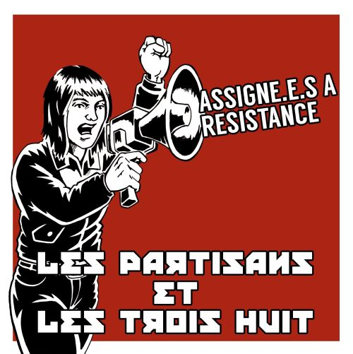 Split Les Partisans / Les Trois Huit - Assigné.e.s à résistance (EP)