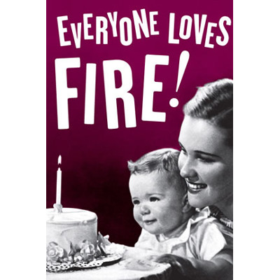 Everyone loves fire! (Stella Marrs)