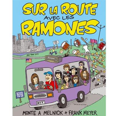 Sur la route avec les Ramones - Monte A Melnick et Frank Meyer