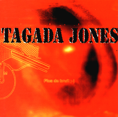 Tagada Jones - Plus de bruit