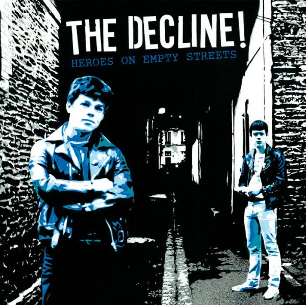 The Decline - Heroes on empty streets (LP)
