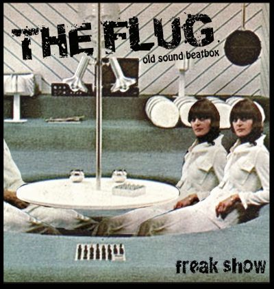 The Flug - Freak show (démo)