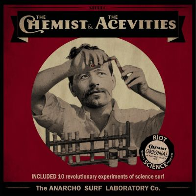 The Chemist and the Acevities - The anarcho surf laboratory Co. (LP+CD)
