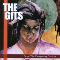 The Gits - enter: the conquering chicken