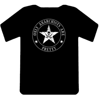 "Tshirt World Inferno ""only anarchists are pretty"""