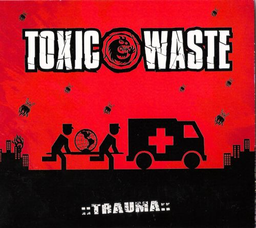 Toxic Waste - trauma