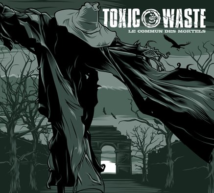 Toxic Waste - Le commun des mortels (LP)