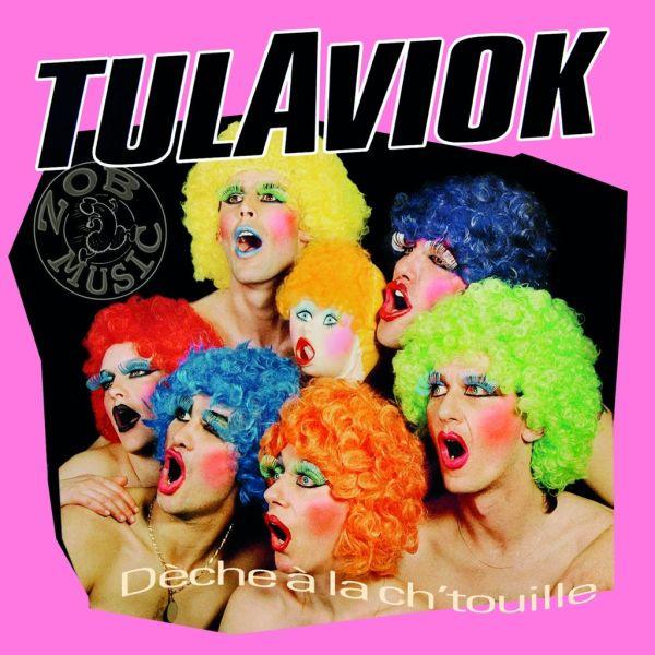 Tulaviok - Deche à la ch'touille (LP, 2019)