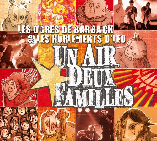 Les Ogres de Barback et Les Hurlements d'Leo - Un air, deux familles