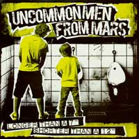 Uncommon men from mars - Longer than a 7""
