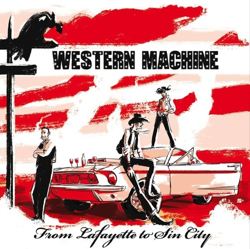 Western Machine - From Lafayette to Sin City (LP)