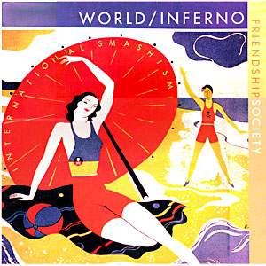 World/Inferno Friendship Society - International Smashism!