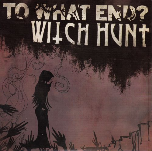 Split Witch Hunt / To what end? (EP)