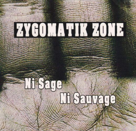 Zygomatik Zone - Ni Sage Ni Sauvage